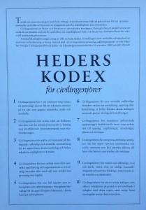 Civilingenjörernas Hederskodex utgör mitt dagliga rättesnöre i min prestigelösa insats för medmänniskorna.
