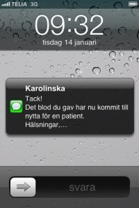 Någon vecka eller ett par veckor efter att man lämnat blod kommer ett sms från Karolinska Sjukhuset.