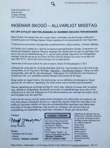 Efter massakern, den grova allmänfarliga ödeläggelsen, den 27 februari, mellan Rasbo och Alunda, var Ingemar Skogö slut som generaldirektör. Skogö var ju vållande genom vägsaltning. Fenomenet har också Olof Lundemo i Västerhaninge beskrivet.